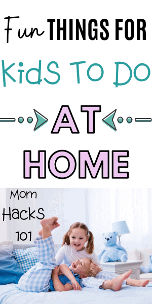 Indoor Activities For Kids At Home